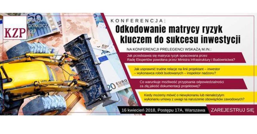 """Zapraszamy na konferencję  """"Odkodowanie matrycy ryzyk kluczem do sukcesu inwestycji"""""""